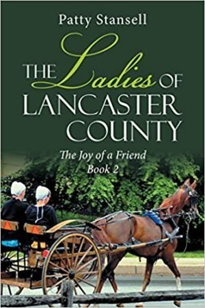 The Ladies of Lancaster County: The Joy of a Friend: Book 2
