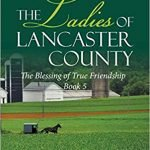 The Ladies of Lancaster County: The Blessings of True Friendship: Book 5