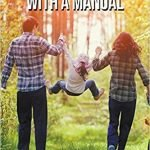 Children Do Come With A Manual