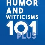 Humor and Witticisms 101 Plus