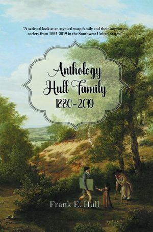 Anthology Hull Family 1880-2019