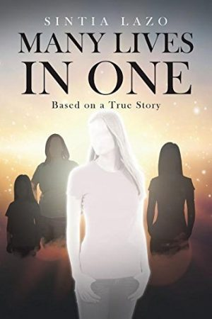 Many Lives in One: Based on a True Story