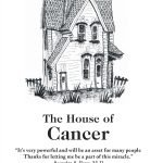 My Home Is In The House Of Cancer