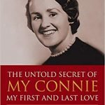 The Untold Secret of My Connie My First and Last Love: Medical Negligence and Conspiracy